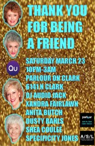 "Photo: The Qu ""Thank You For Being A Friend"" Dance party at Parlour on Clark Flyer. Photo source: Google Images"